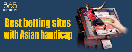 Best betting sites with Asian handicap