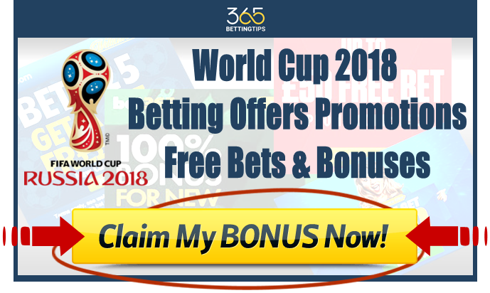 World Cup 2018 Betting Offers and Promotions, Free Bets and Bonuses